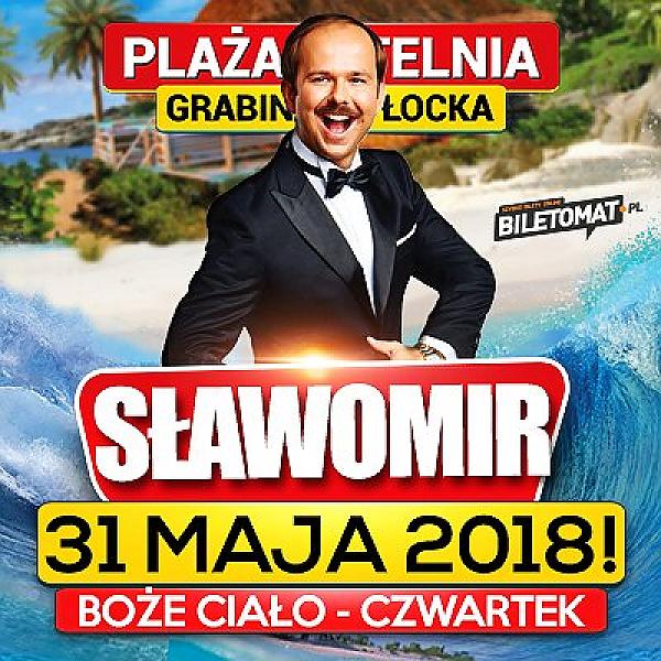Niewiarygodnie Sławomir w Grabinie koło Płocka - 31.05.2018 - bilety IT08