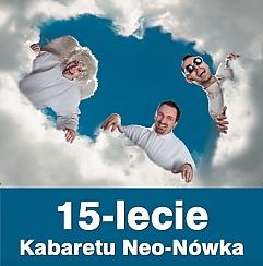 15-lecie Kabaretu Neo-Nówka - bilety na koncert