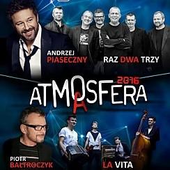 Atm(a)sfera - Andrzej Piaseczny, Piotr Bałtroczyk, La Vita, Raz Dwa Trzy - bilety na koncert