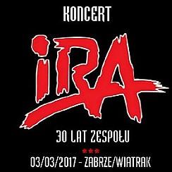 Bilety na koncert IRA - XXX - LECIE ZESPOŁU w Zabrzu - 03-03-2017