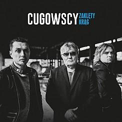 Cugowscy - Zaklęty Krąg  - bilety na koncert