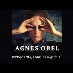 Bilety na koncert Agnes Obel w Łodzi - 31-05-2017