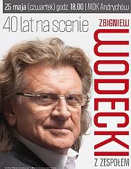 """Zbigniew Wodecki - KONCERT: ZBIGNIEW WODECKI z zespołem - """"40 lat na scenie"""" - bilety na koncert"""