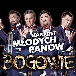 Kabaret Młodych Panów - BOGOWIE - bilety na koncert
