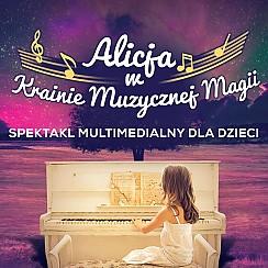 Bilety na koncert Alicja w Krainie Muzycznej Magii - Multimedialny spektakl muzyczny dla dzieci (Zbyszek Wodecki i Małgorzata Ostrowska w rolach ekranowych) w Krakowie - 12-01-2017