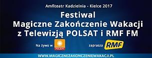 Festiwal Magiczne Zakończenie Wakacji - Świętokrzyska Gala Kabaretowa 2017 - rejestracja Polsat - bilety na koncert