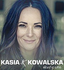 Bilety na koncert Kasia Kowalska akustycznie w Szczecinie - 22-10-2017