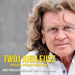 Bilety na koncert Twój Jubileusz - Artyści w Hołdzie Zbyszkowi Wodeckiemu w Szczecinie - 26-10-2017