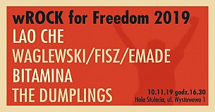 Bilety na koncert wROCK for Freedom 2019 - WAGLEWSKI/FISZ/EMADE, LAO CHE,  BITAMINA, THE DUMPLINGS we Wrocławiu - 10-11-2019