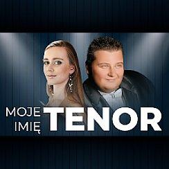 Bilety na koncert Moje imię TENOR w Krakowie - 15-11-2019