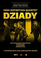 "Bilety na koncert High Definition Quartet - ""Dziady"" High Definition Quartet - Zaduszki Jazzowe w Dębicy - 04-11-2019"