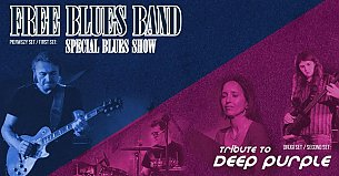 Bilety na koncert Free Blues Band - Tribute to Deep Purple + Free Blues Band Special Blues Show w Gdyni - 08-05-2021