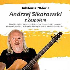 Bilety na koncert Andrzej Sikorowski z Zespołem - Jubileusz 70- lecie w Krakowie - 22-03-2020